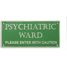 Gietijzeren bord psychiatric ward enter with caution