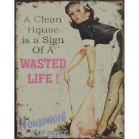 A clean house is a wasted life decoratie bordje