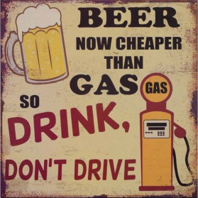 Beer now cheaper than gas decoratie bordje