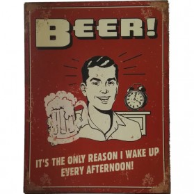 Beer is the only reason i wake up decoratie bordje sl026